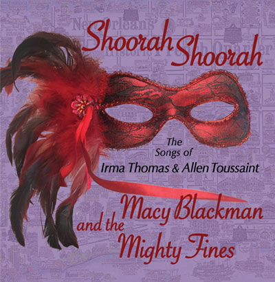 Shoorah Shoorah - The Songs of Irma Thomas and Allen Toussaint